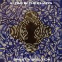[-Alone In The Chaos-] Sweet Vibration