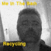 [Me In The Bath] Recycling