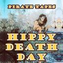 [PIRATE Tapes] Hippy Death Day