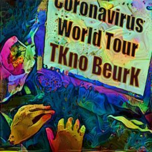 [TKno BeurK] Coronavirus World tour
