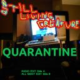 [Still Living Creature] Quarantine