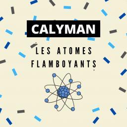 [Calyman] Les atomes flamboyants
