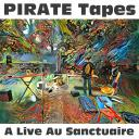 [PIRATE Tapes] A Live Au Sanctuaire
