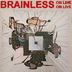 [Brainless On Line] Brainless On Live