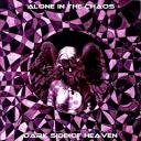 [-Alone In The Chaos-] Dark Side Of Heaven