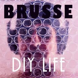 [Brusse] DIY Life