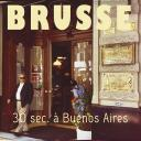 [Brusse] 30sec a Buenos Aires