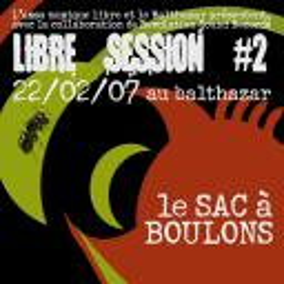 [Sac à boulons] Libre session 2 live@balthazar 22.02.07