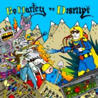 [Bo Marley] Bo Marley vs. disrupt