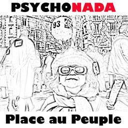[Psychonada] Place au Peuple