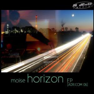 [Moïse] Horizon EP [ADR.COM06]