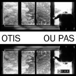 [Otis] Ou Pas
