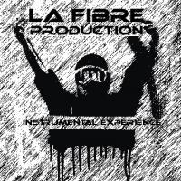 [''La Fibre''] Instrumental expérience