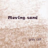 [Moving sand] gray cell