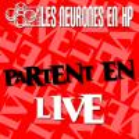 [LES NEURONES EN HP] Les Neurones en HP partent en live