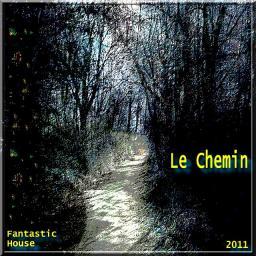 [Fantastic House] Le Chemin