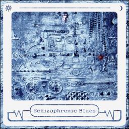 [ΑΛΓ] Schizophrenic Blues