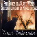 [Dave Imbernön] Free Songs in a Slave World