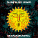 [-Alone In The Chaos-] Welcome Into The Sun