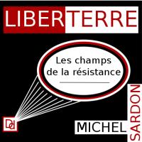 [Michel Sardon] Les champs de la résistance (liberterre)