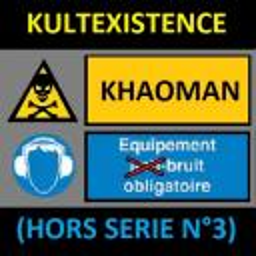 [KHAOMAN] KULTEXISTENCE(Hors Serie N°03)
