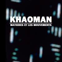 [KHAOMAN] MATIERES ET LES MOUVEMENTS
