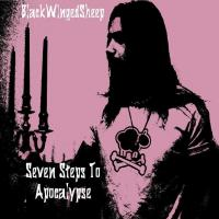 [blackwingedsheep] Seven steps to apocalypse