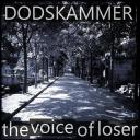 [Dodskammer] The voice of loser