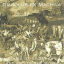 [Diabolus ex machina] Songs of atom,hope and end of the world