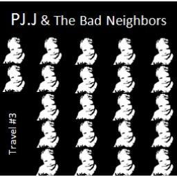 [PJ.J & THE BAD NEIGHBORS] Travel #3