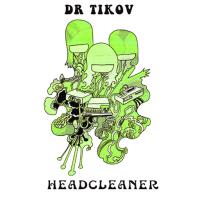 [Dr. Tikov] Headcleaner