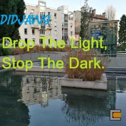 [DidJaws] Drop The Light, Stop The Dark (Single)