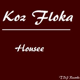 [Koz Floka] Housee (Single)