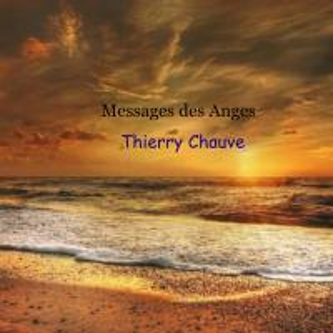 [Thierry Chauve] Messages des Anges