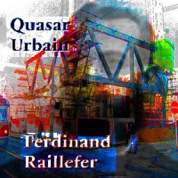 [Ferdinand Raillefer] Quasar urbain