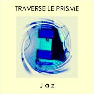 [Jaz] Traverse Le Prisme