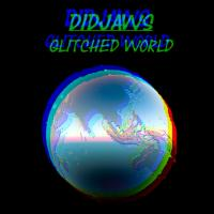 [DidJaws] Glitched World