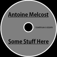 [Antoine Melcost] Some Stuff Here