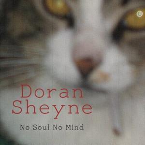[Doran Sheyne] No Soul No Mind